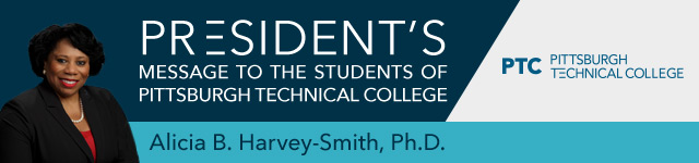 President's message to the students of Pittsburgh Technical College.